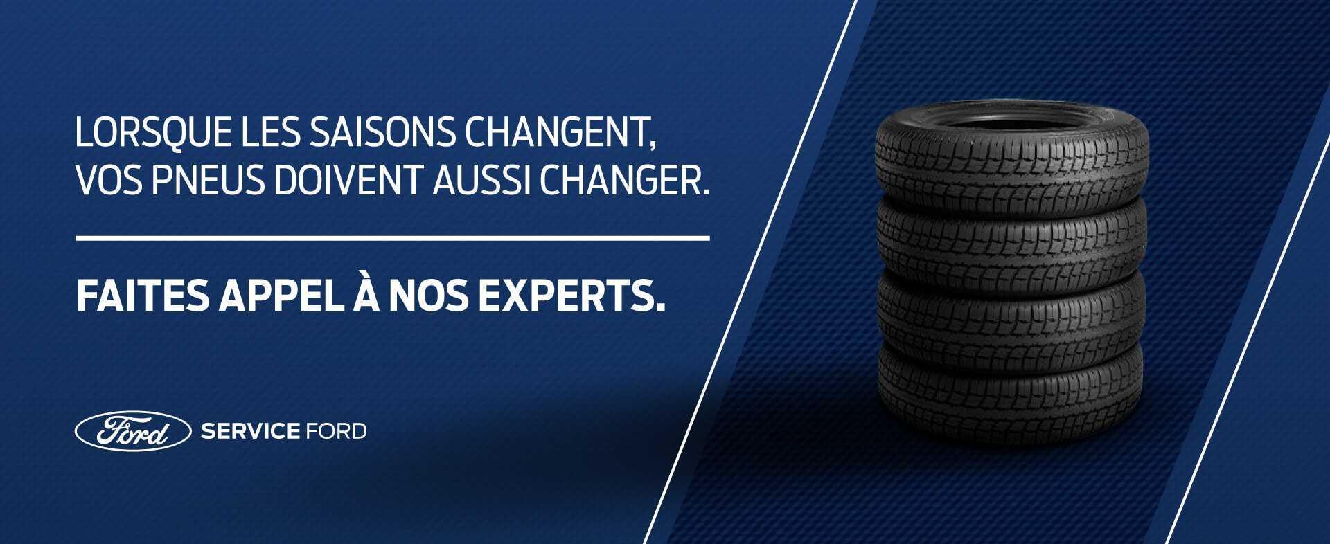 Lorsque les saisons changent, vos pneus doivent aussi changer. Faites appel à nos experts.