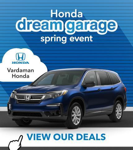 Dream Garage Sales Event now at Vardaman Honda