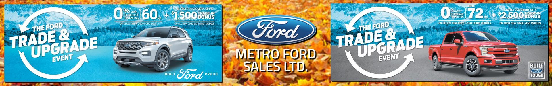 The Trade in and Upgrade event is on now at Metro Ford, Calgary Alberta