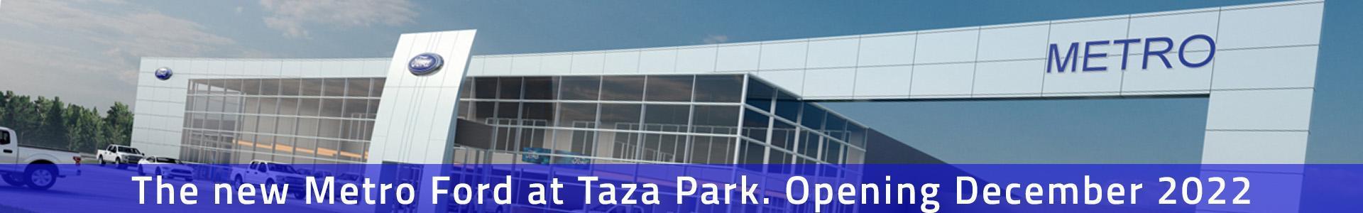 The new Metro Ford at Taza Park