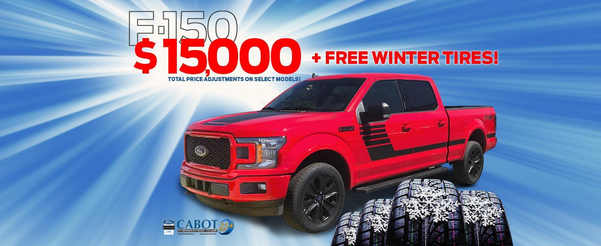 OVER $15,000 IN TOTAL PRICE ADJUSTMENTS on select F-150 models! FREE WINTER TIRES on ALL NEW VEHICLES!