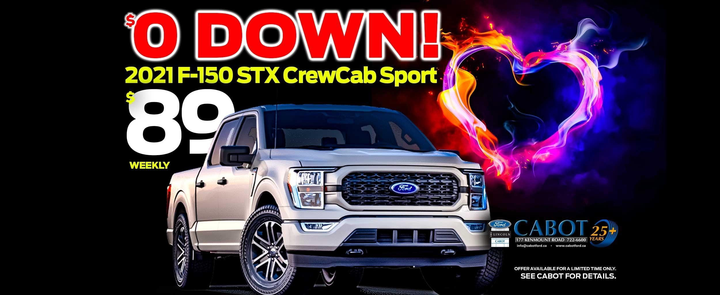 Get the 2021 F-150 STX CREWCAB SPORT for $0 DOWN AND JUST $89 weekly!