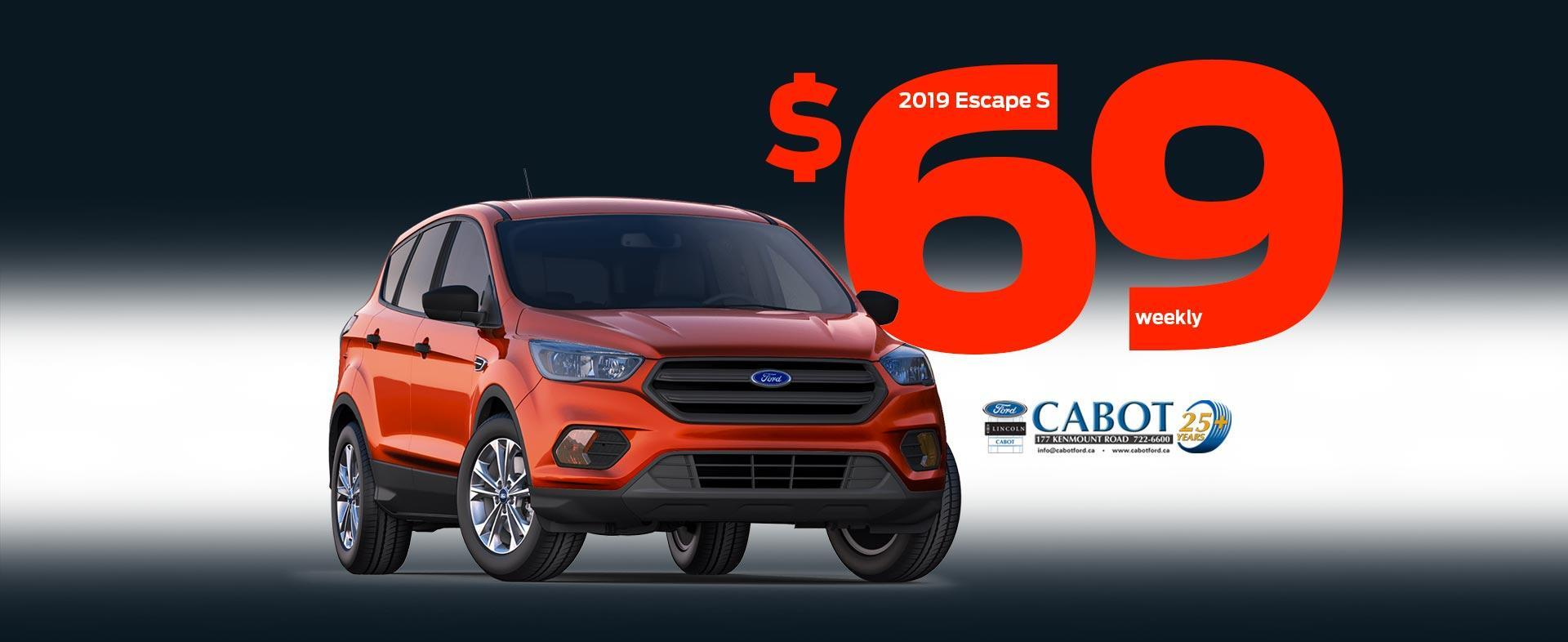 Get the 2019 Escape S for just $69 weekly, + tax and license. $0 Down.
