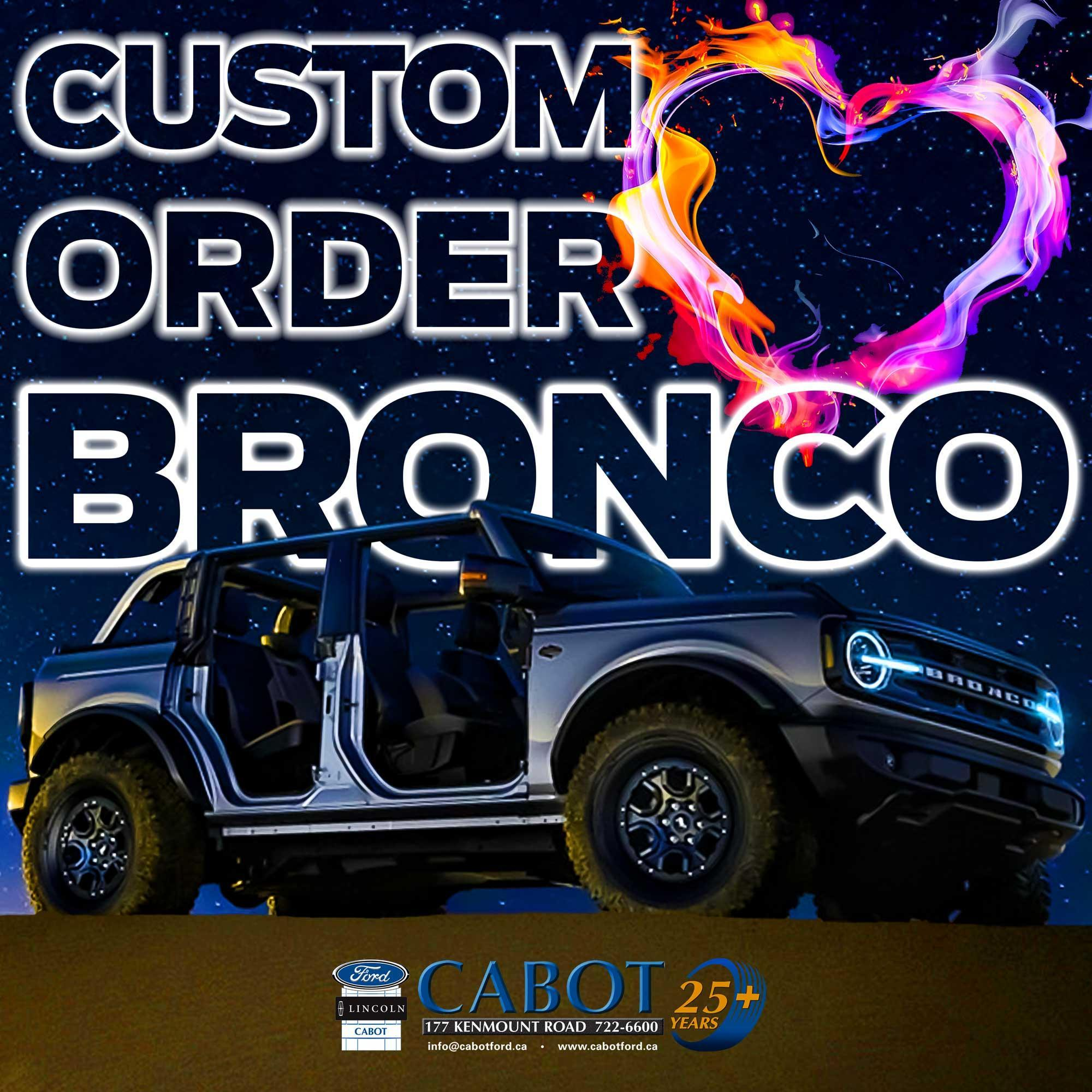 FACTORY ORDER a new Bronco in St. John's. CUSTOM BUILT to make it perfect for you.
