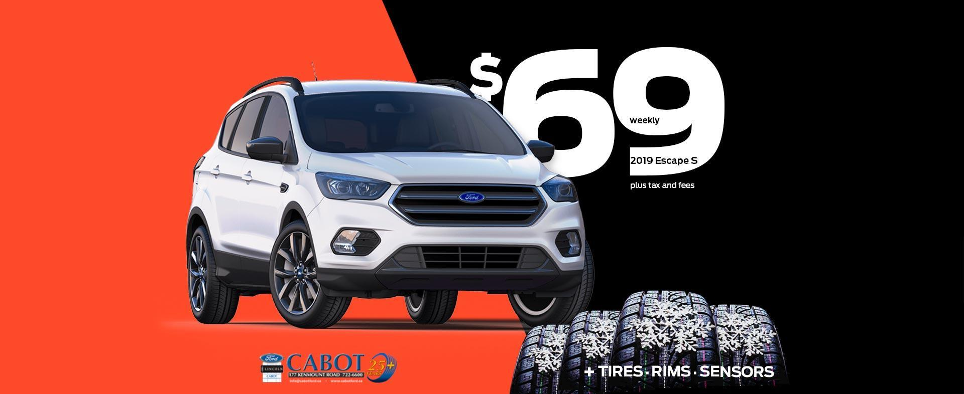 Just $69 weekly plus tax and fees for the 2019 Escape S, plus tires, rims, and sensors at no extra charge!