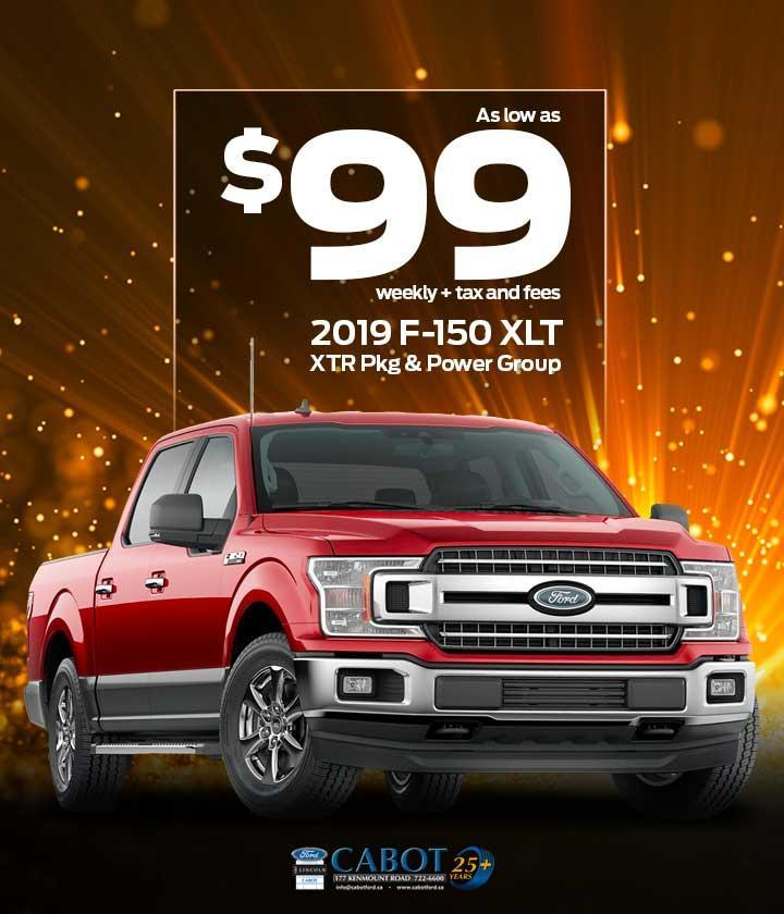 GET XTRA SAVINGS ON YOUR NEXT TRUCK! Get a new 2019 F-150 XLT CrewCab 4x4 with XTR package and power group, for as low as $99 weekly + tax and fees.