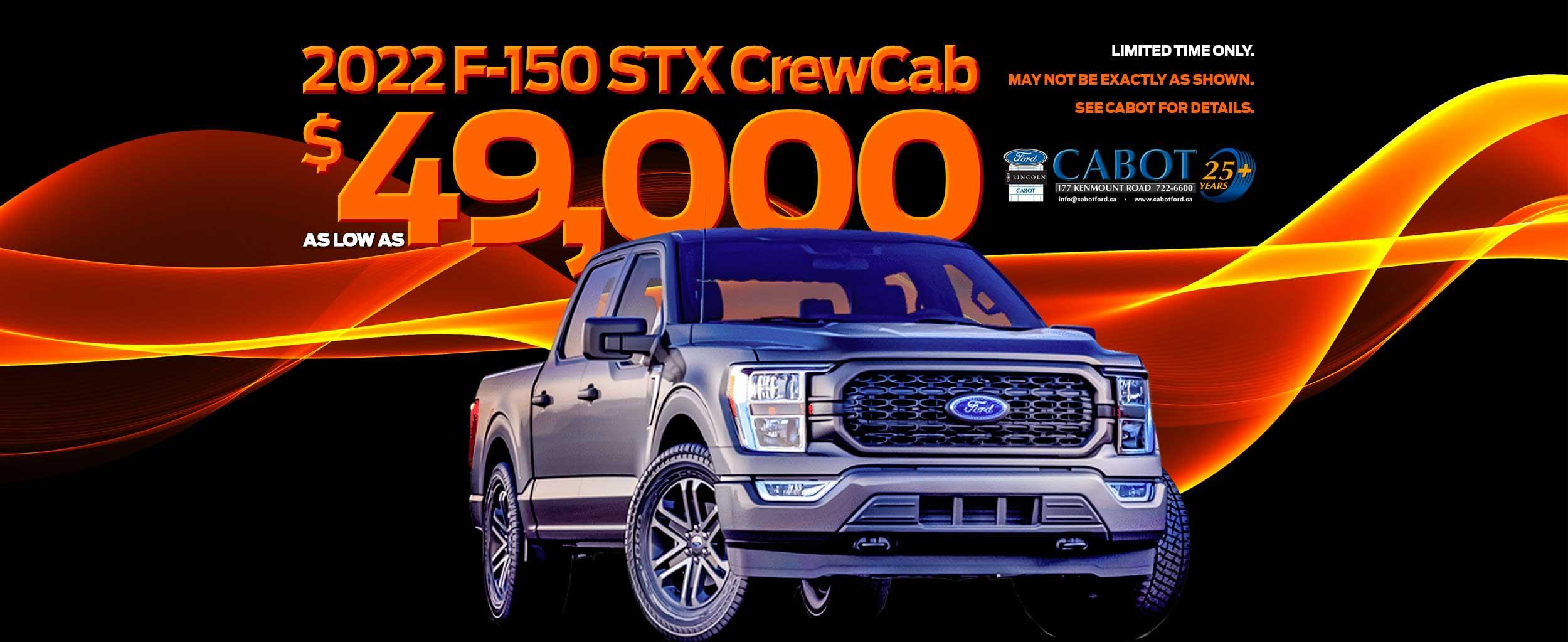 2022 F-150 STX Crewcab for as low as $49,000 + tax & fees!