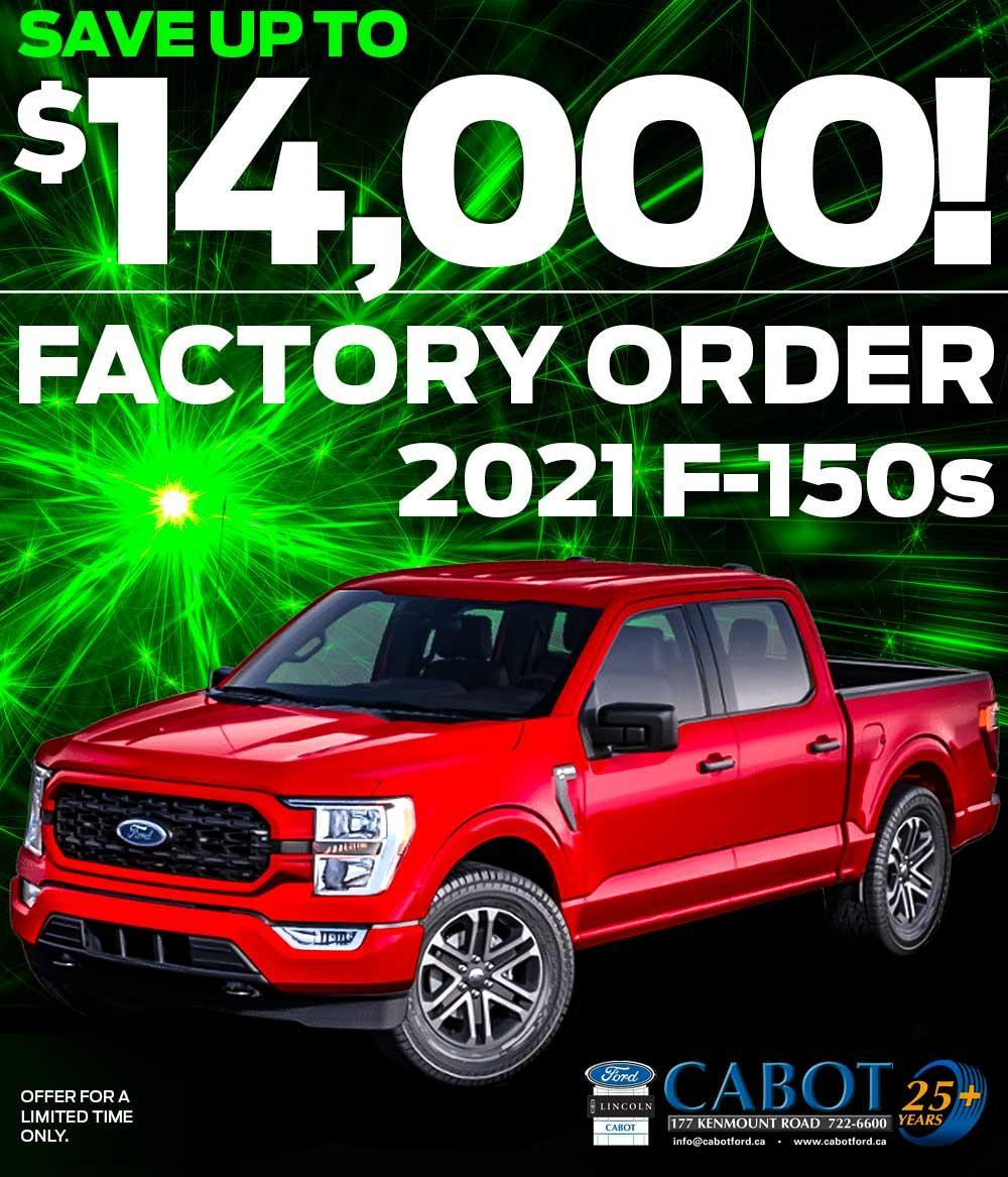 FACTORY ORDER a new 2021 Ford F-150, CUSTOM BUILT to make it perfect for you. Act now, and SAVE UP TO $14,000!