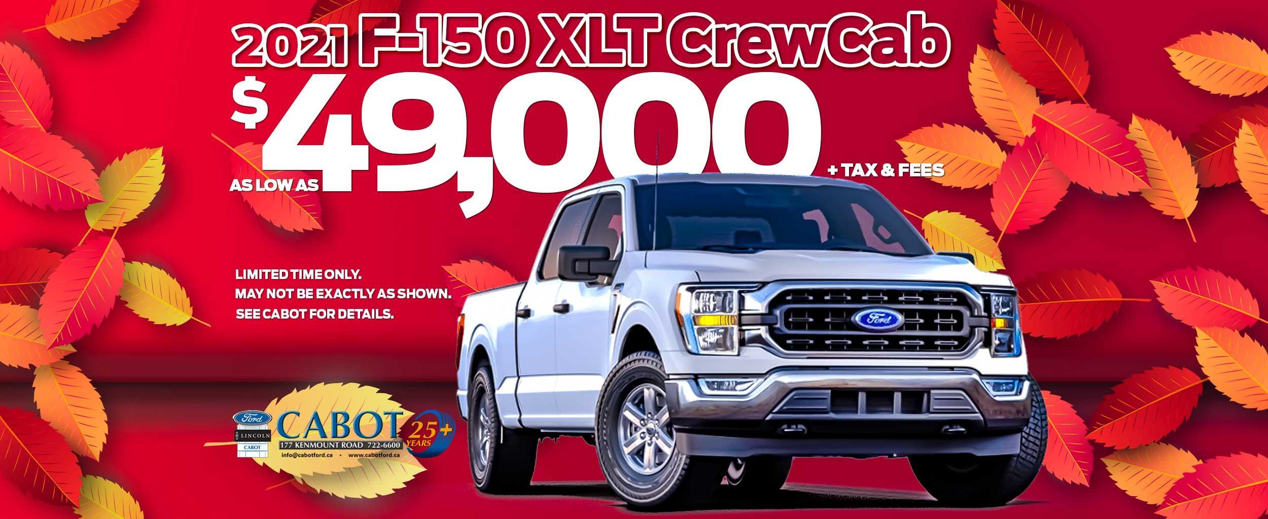 2021 F-150 XLT Crewcab for as low as $49,000 + tax & fees!