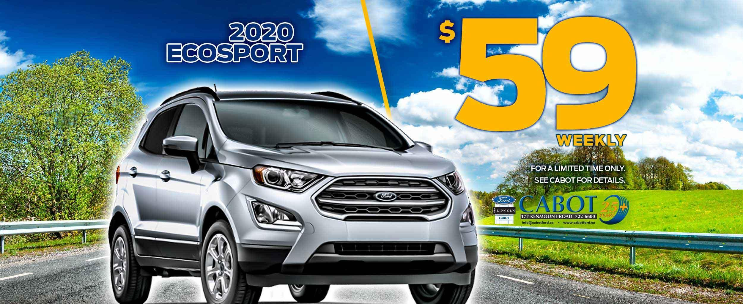 Now, for a limited time only, Cabot brings you the 2020 EcoSport for just $59 weekly + tax and admin!