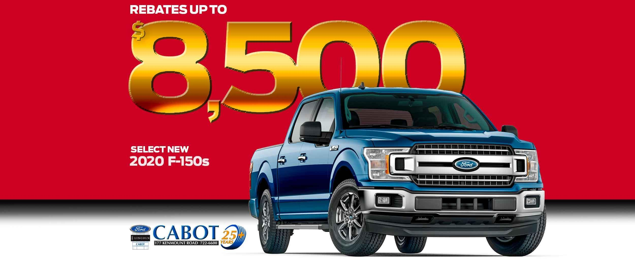 Get rebates of up to $8,500 on select new 2020 F-150 models!