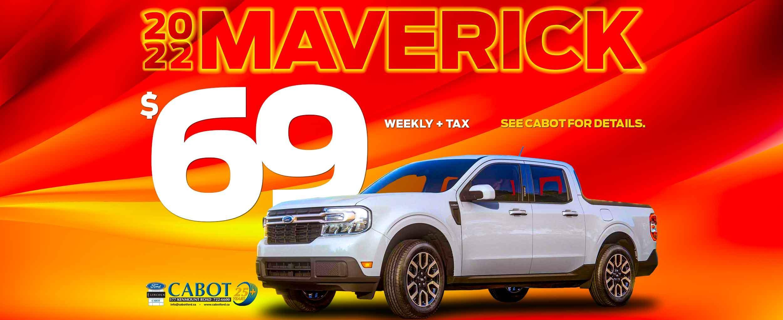 JUST $69 WEEKLY + TAX FOR THE ALL-NEW 2022 FORD MAVERICK!