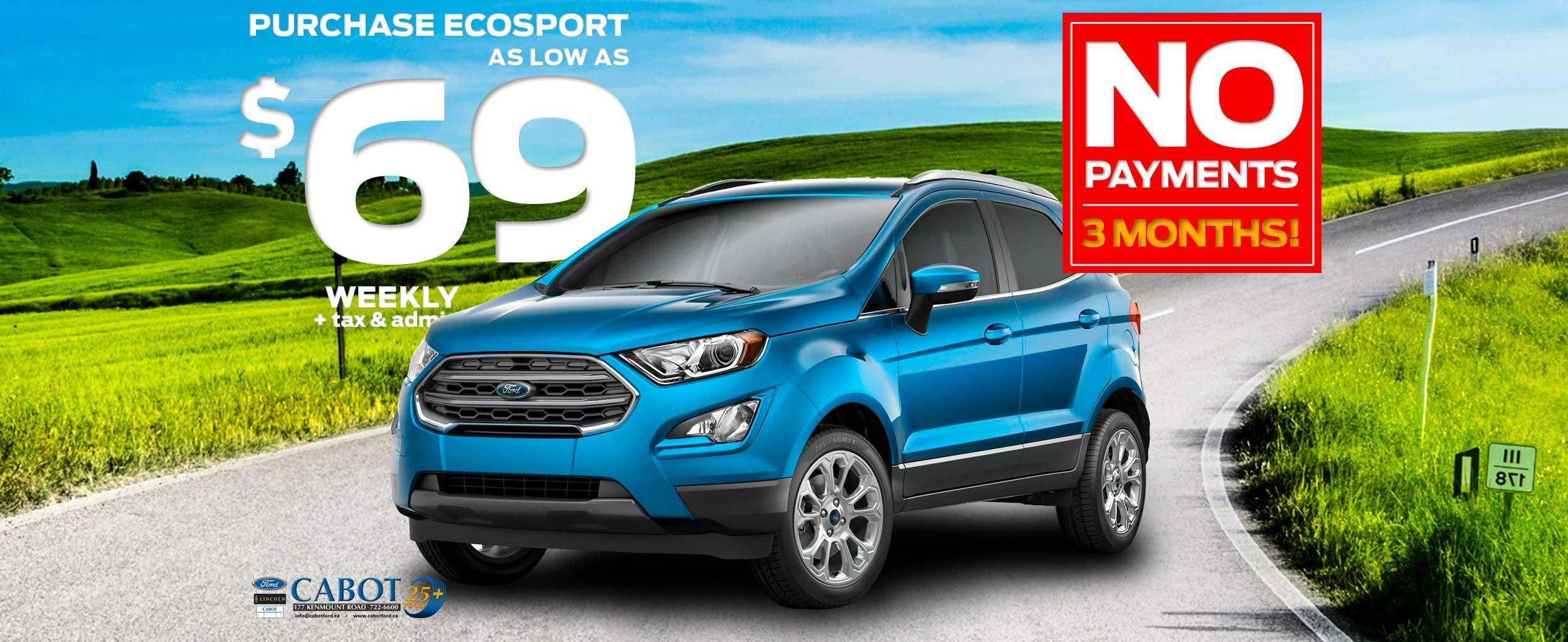 Get the FORD ECOSPORT 4WD for as low as $69 weekly, plus tax & admin, with NO PAYMENTS FOR THREE MONTHS! Limited time only.