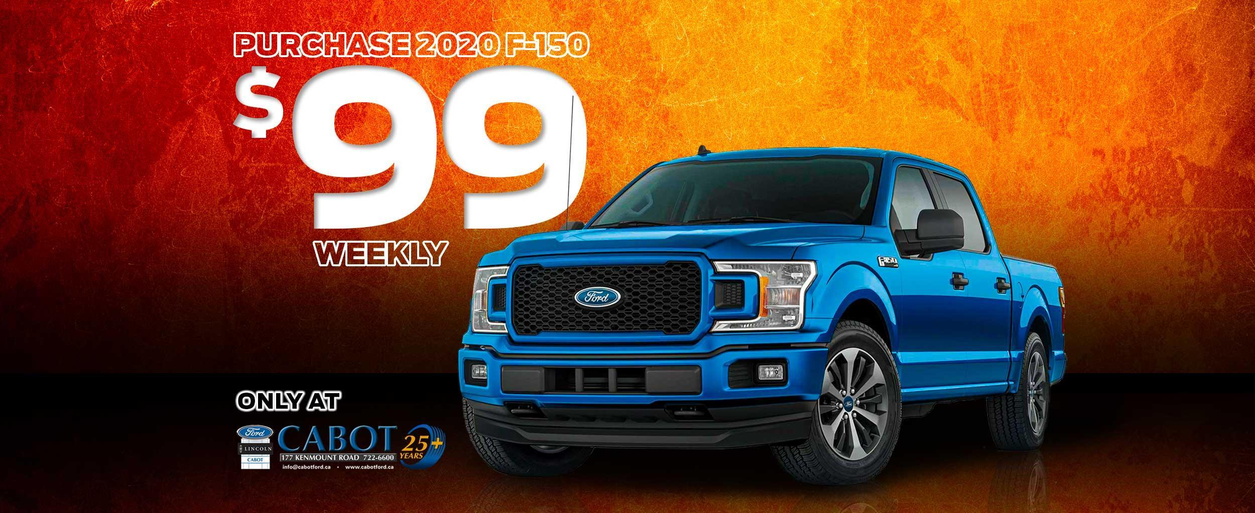 PURCHASE a 2020 F-150 STX 4x4 CREWCAB, for JUST $99 WEEKLY + tax and admin! 722-6600. 177 Kenmount Road.
