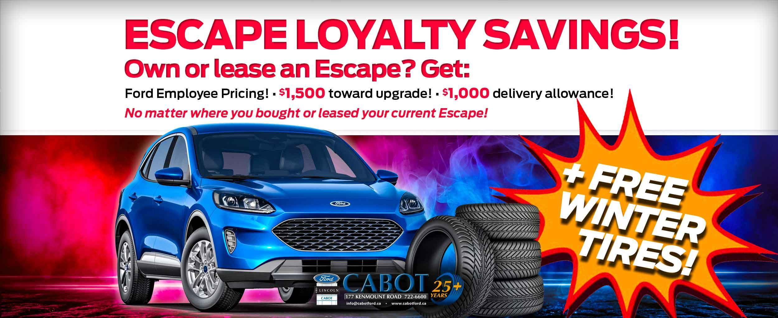 Renew your Escape and save big during our ESCAPE LOYALTY SAVINGS event, no matter where you bought or leased your current Escape!