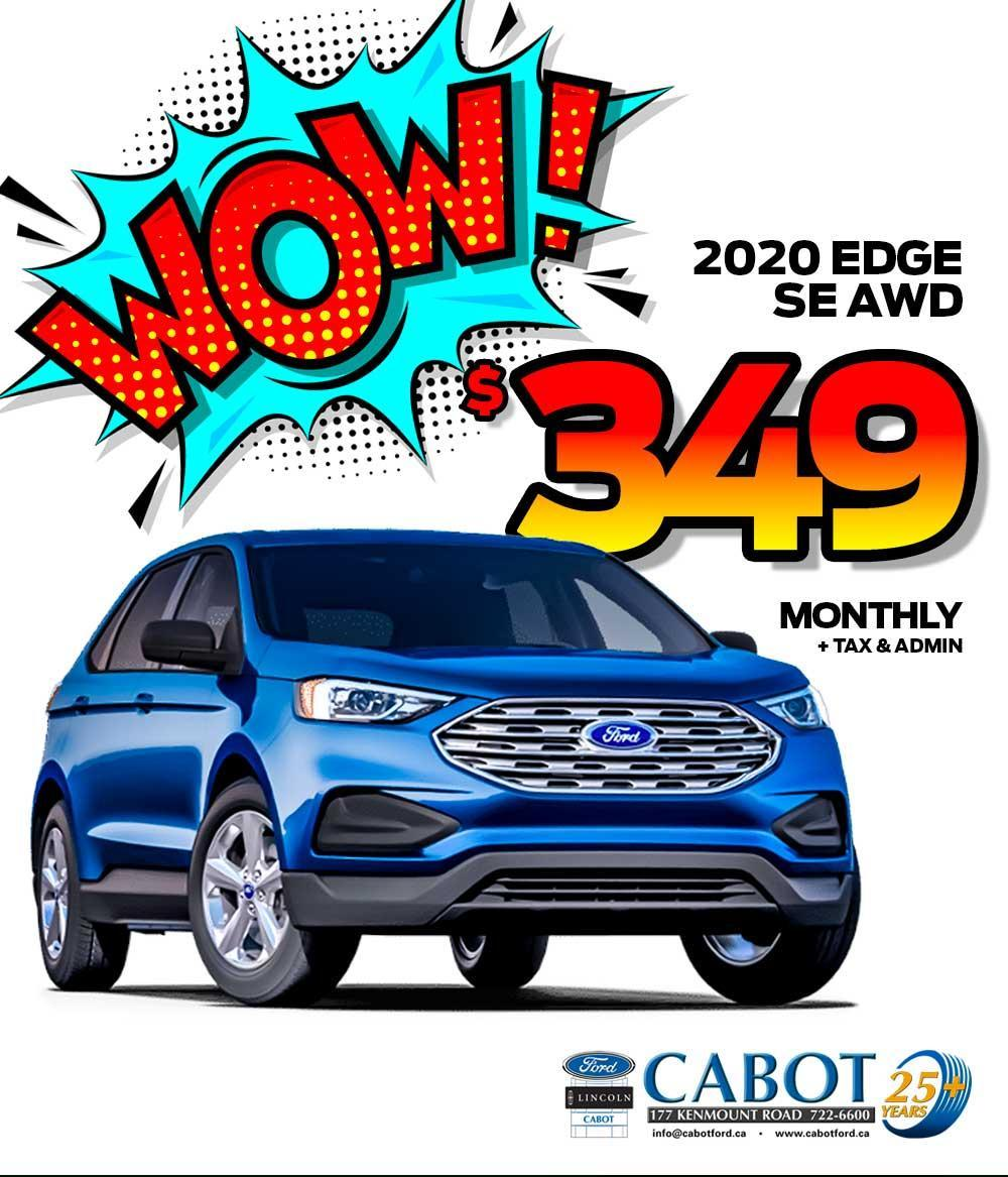 Get the 2020 Edge SE AWD for ONLY $349 monthly + tax & admin!
