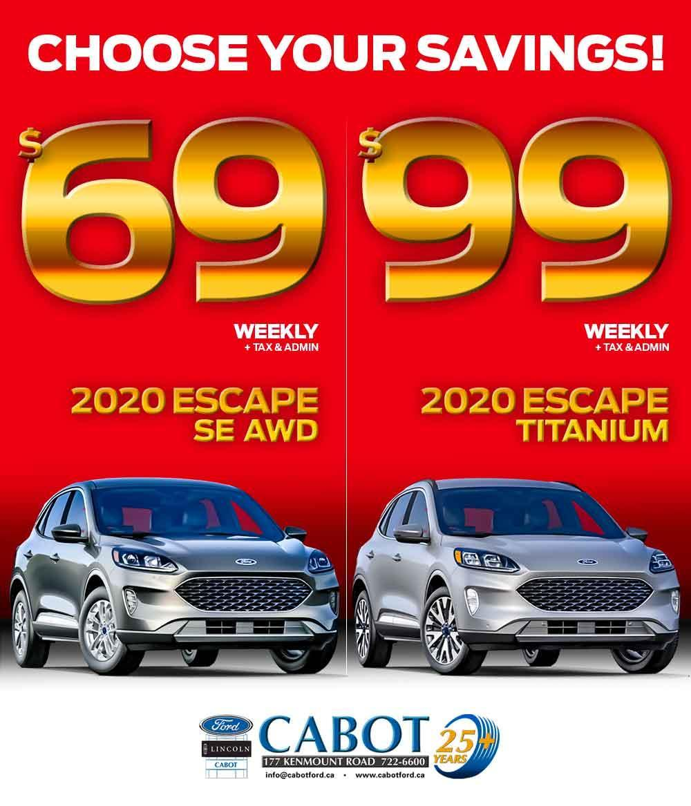 Choose your Savings! $69 weekly Escape SE or $99 weekly Escape Titanium