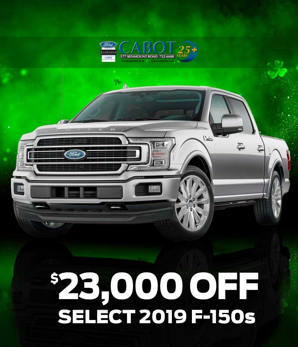 $23,000 OFF select 2019 F-150s! It's the truck of the Irish, but you'll need to hurry. These deals are for a limited time only!