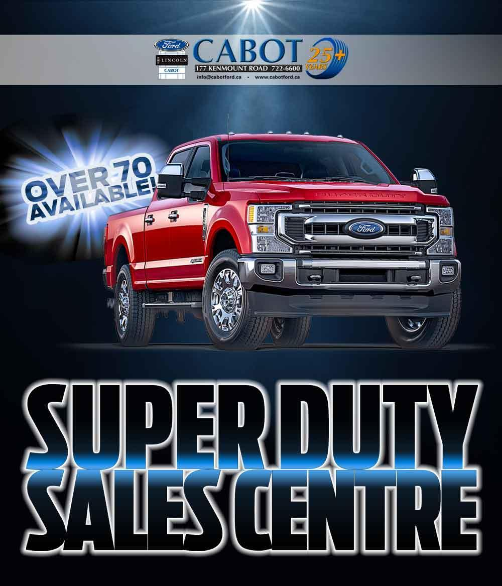 Cabot is ATLANTIC CANADA'S SUPER DUTY SALES CENTRE! 177 Kenmount Road • 722-6600