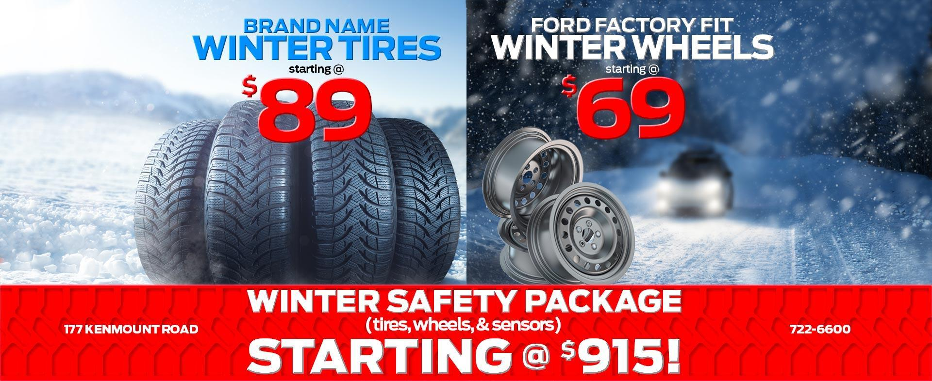 Winter tires, wheels, and safety packages at amazing deals! 722-6600. 177 Kenmount Road.