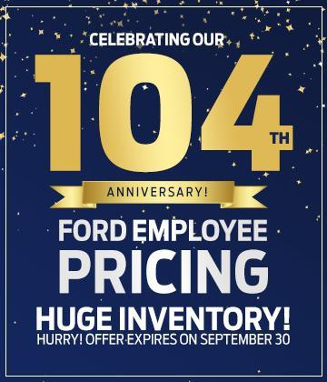 Ford Employee Pricing and 104th anniversary