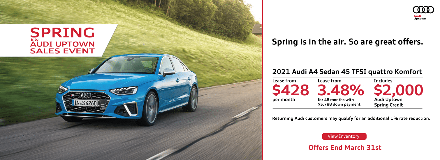 Spring Into Audi Uptown A4