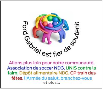 Ford Gabriel est fier de soutenir Allons plus loin pour notre communauté Association de soccer NDG Luttons contre la faim Dépôt alimentaire NDG CP train des fêtes  et plus….