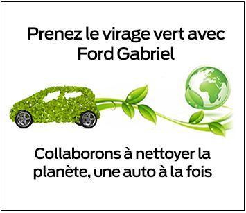 Prenez le virage vert avec Ford Gabriel Collaborons à nettoyer la planète, une auto à la fois