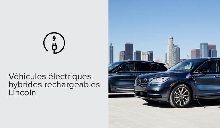 Véhicules électriques hybrides rechargeables Lincoln