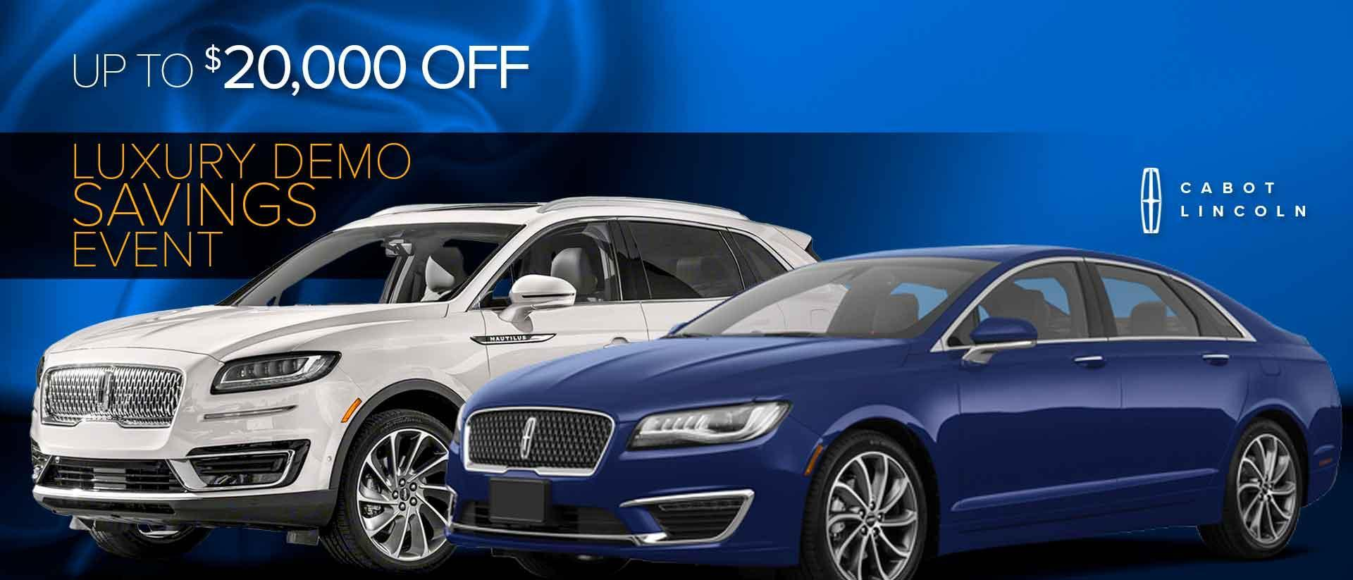 Save up to $20,000 off a very limited number of MKC, MKZ, and Nautilus demo vehicles. Exceptional prices.  Embrace distinction and enjoy luxury for less. (709) 722-6600. 177 Kenmount Road.