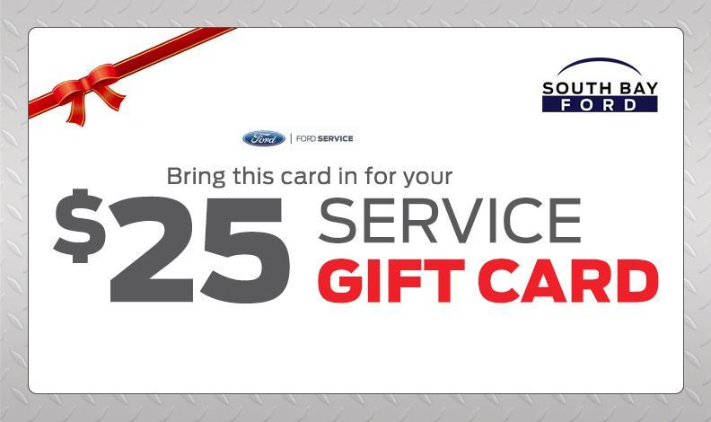 $25 Service Gift Card | South Bay Ford | Service Promotions
