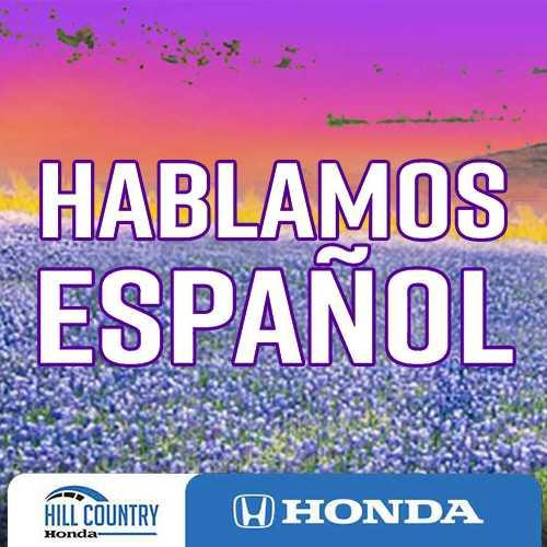 We Speak Spanish at Hill Country Honda
