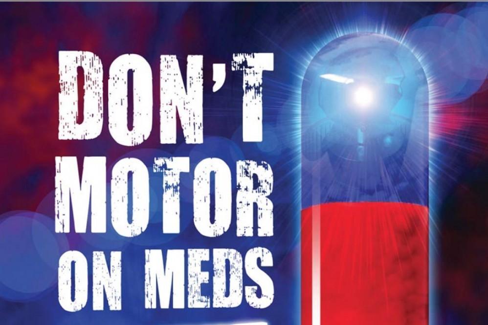 Don't motor on medication