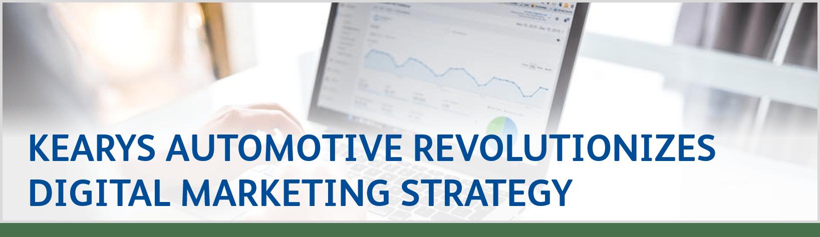 Kearys Automotive Revolutionizes Digital Marketing Strategy