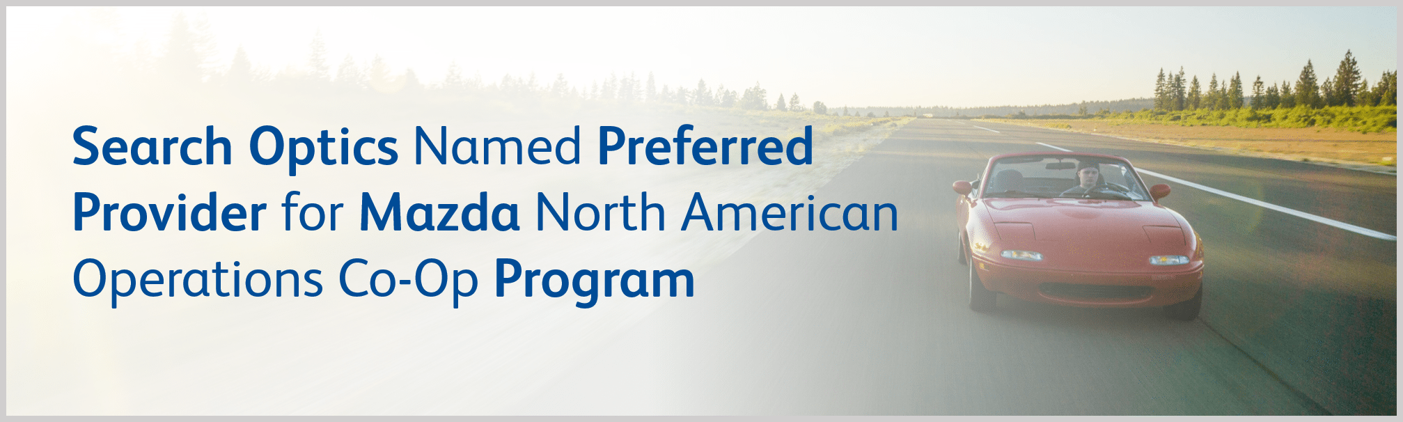 Search Optics Named Preferred Provider for New Mazda North American Operations Co-Op Program