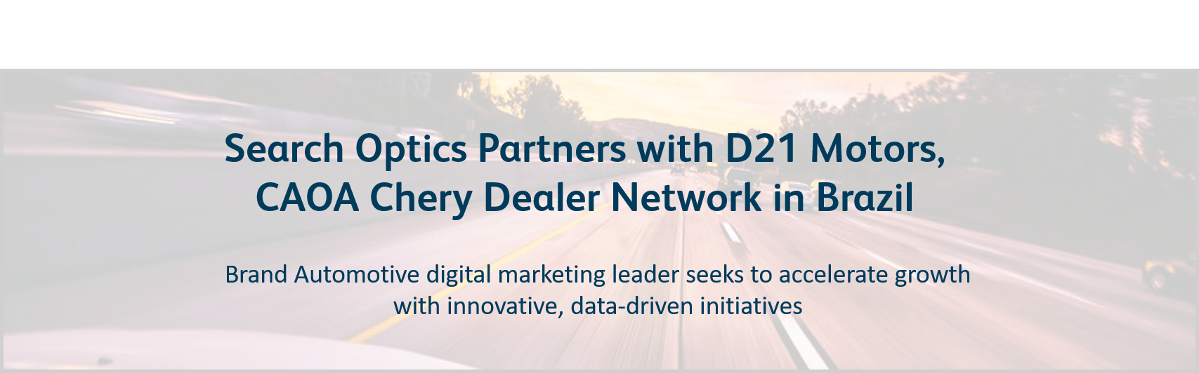 Search Optics Selected to Optimize Digital Marketing for D21 Motors, CAOA Chery Dealer Network in Brazil