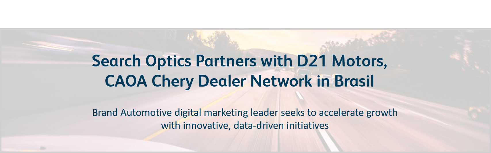 Search Optics Selected to Optimise Digital Marketing for D21 Motors, CAOA Chery Dealer Network in Brasil