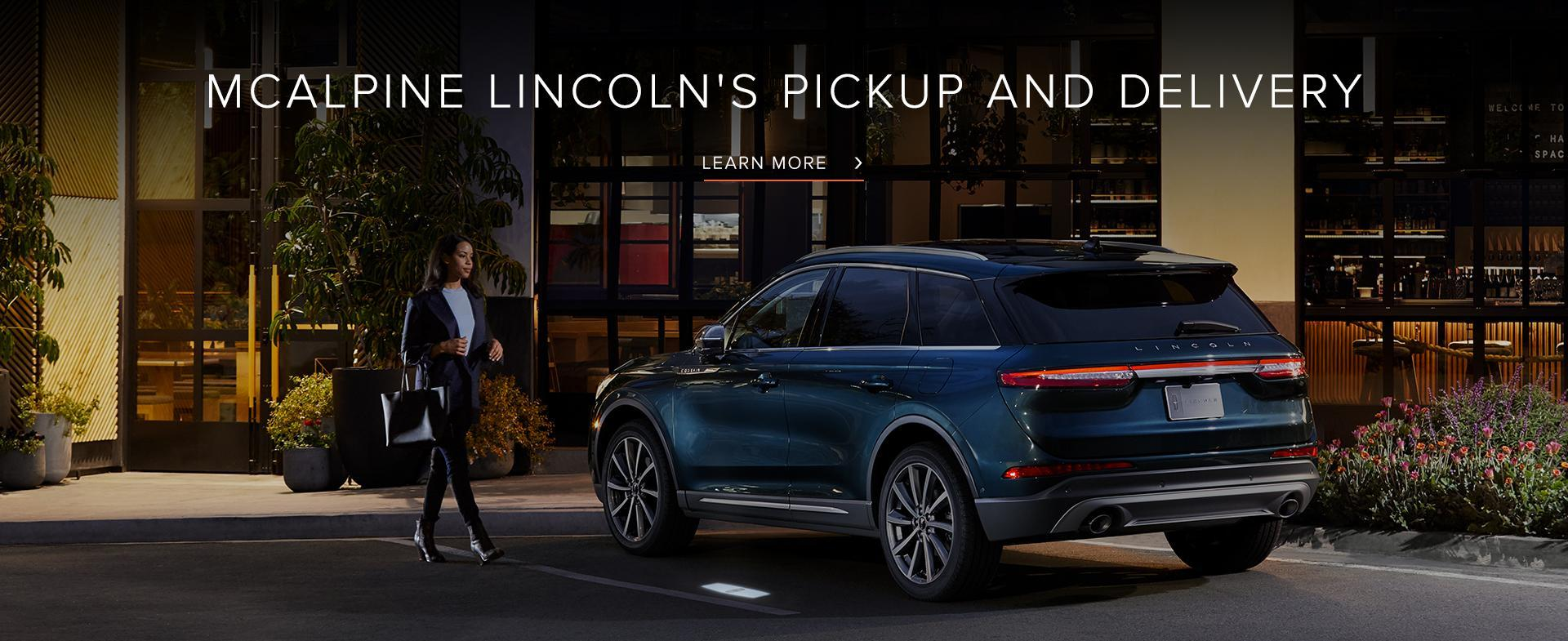 Lincoln Pickup & Delivery | McAlpine Lincoln