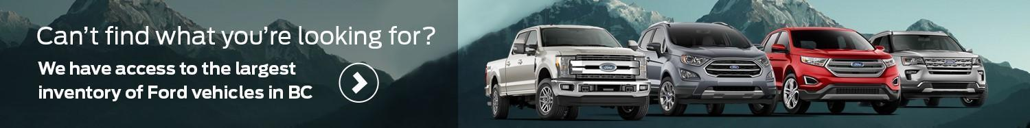 Ford New Vehicle Inventory We have access to the largest inventory of Ford vehicles in BC