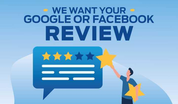 We want your Google or Facebook Review