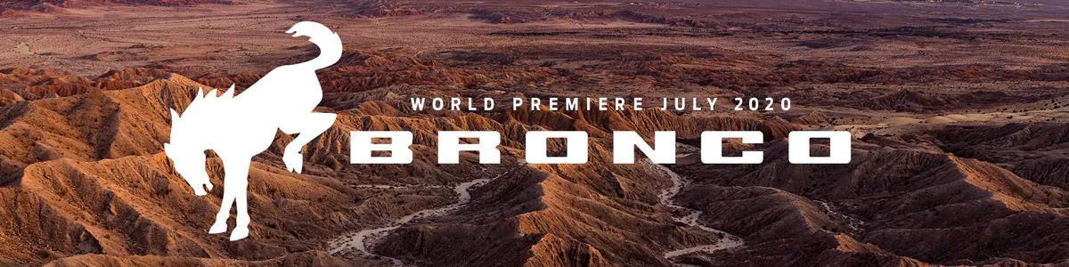 World Premiere Spring 2020 Bronco